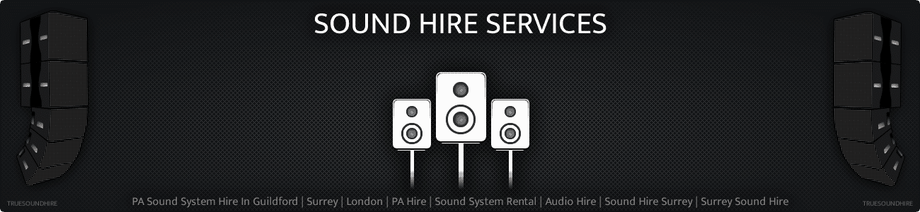PA Sound System Hire In Guildford | Surrey | London | PA Hire | Sound System Rental | Audio Hire | Sound Hire Surrey | Surrey Sound Hire