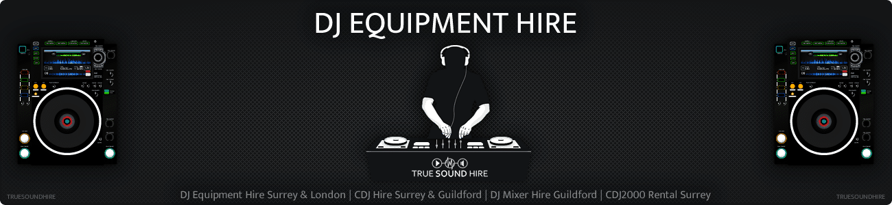 DJ Equipment Hire Surrey & London | CDJ Hire Surrey & Guildford | DJ Mixer Hire Guildford | CDJ2000 Rental Surrey