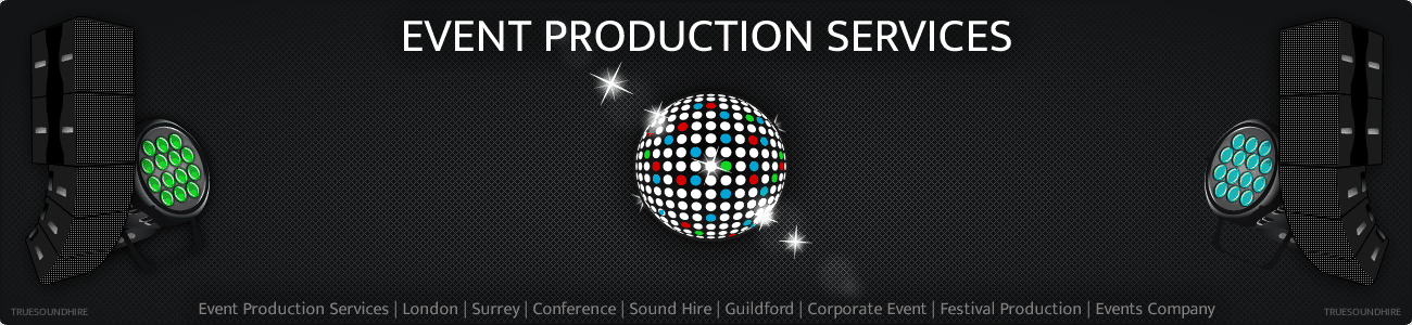 Event Production Services | London | Surrey | Conference | Sound Hire | Guildford | Corporate Event | Festival Production | Events Company