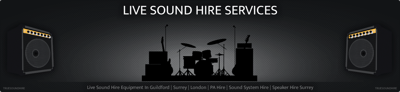 Live Sound Hire Equipment In Guildford | Surrey | London | PA Hire | Sound System Hire | Speaker Hire Surrey