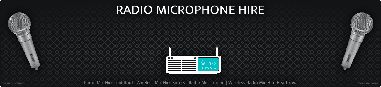Radio Mic Hire Guildford | Wireless Mic Hire Surrey | Radio Mic London | Wireless Radio Mic Hire Heathrow